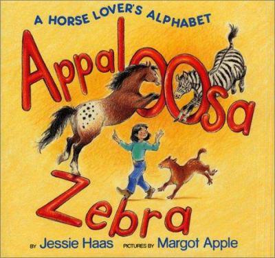 Appaloosa Zebra: A Horse Lover's Alphabet