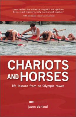 Chariots And Horses: Life Lessons From An Olympic Rower