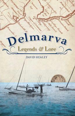 Delmarva Legends & Lore