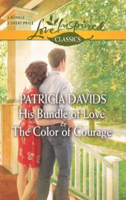His Bundle Of Love And The Color Of Courage (love Inspired Classics)