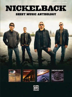 Nickelback: Sheet Music Anthology: Piano/vocal/chords
