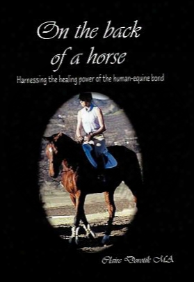 On The Back Of A Horse: Harnessing The Healing Power Of The Human-equine Bond