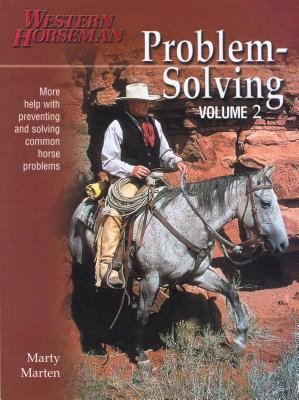 Problem-solving: More Help With Preventing And Solving Common Horse Problems