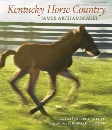 Kentucky Horse Country: Images of the Bluegrass
