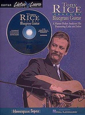 Tony Rice Teaches Bluegrass Guitar: A Master Picker Analyzes His Pioneering Licks And Solos