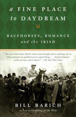 A Find Place To Daydream: Racehorses, Romance, And The Irish