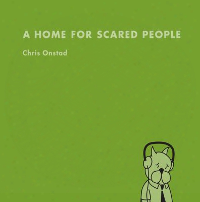 A Home For Scared People