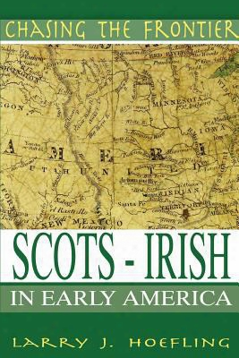 Chasing The Frontier: Scots-irish In Early America