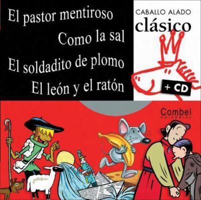El Pastor Mentiroso, Como La Sal, El Soldadito De Plomo, El Leon Y El Raton [with Cd]
