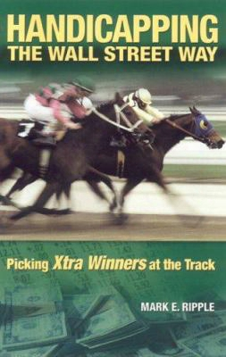 Handicapping The Wall Street Way: Picking Xtra Winners At The Track
