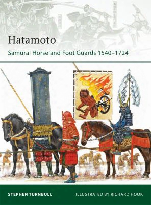 Hatamoto: Samurai Horse And Foot Guards 1540-1724