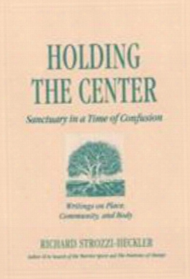 Holding To The Center: Sanctuary In A Time Of Confusion