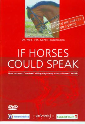 If Horses Could Speak: How Incorrect Modern Riding Negatively Affects Horses' Health