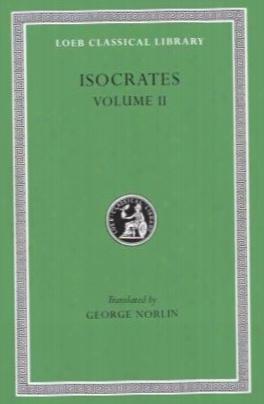 Isocrates Ii: Loeb Classic Lib #229