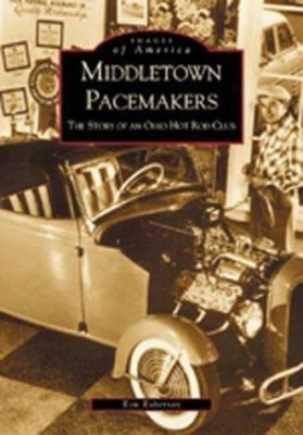 Middletown Pacemakers:: The Story Of An Ohio Hot Rod Club