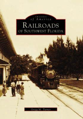 Railroads Of Southwest Florida