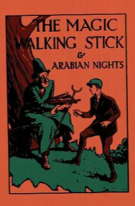 The Magic Walking Stick & Stories From The Arabian Nights