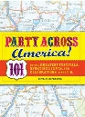 Party Across America: 101 of the Greatest Festivals, Sporting Events, and Celebrations in the U.S.