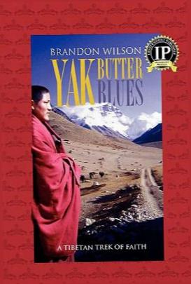 Yak Butter Blues: A Tibetan Trek Of Faith