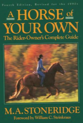 A Horse Of Your Own: A Rider-owner's Complete Guide
