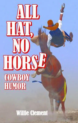 All Hat, No Horse: Cowboy Humor