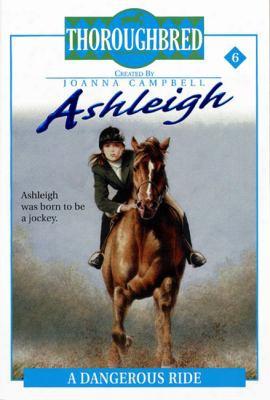 Ashleigh #6: A Dangerous Ride