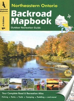 Backroad Mapbook Northeastern Ontairo: Outdoor Recreation Guide