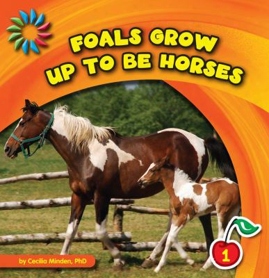 Foals Grow Up To Be Horses