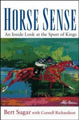 Horse Sense: An Inside Look At The Sport Of Kings