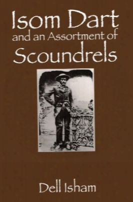 Isom Dart And An Assortment Of Scoundrels