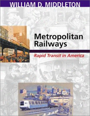 Metropolitan Railways: Rapid Transit In America