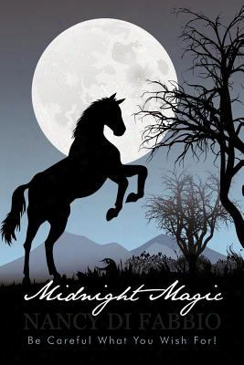 Midnight Magic: Be Careful What You Wish For!