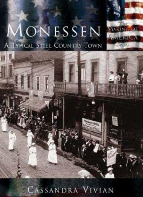 Monessen:: A Typical Steel Country Town