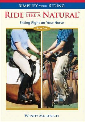 Ride Like A Natural: Part 1: Sitting Right On Your Horse
