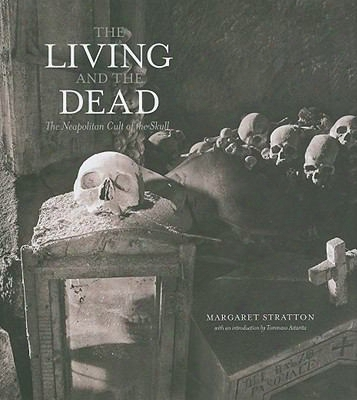 The Living And The Dead: The Neapolitan Cult Of The Skull