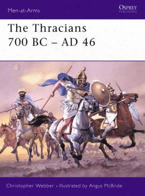 The Thracians 700 Bc-ad 46