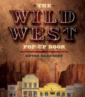 The Wild West Pop-up Book [with Freestanding Action Figures]