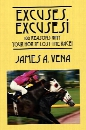 Excuses, Excuses! 100 Reasons Why Your Horse Lost the Race!