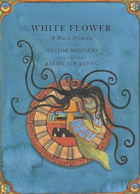 White Flower: A Maya Princess