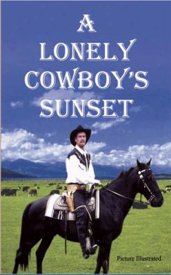 A Lonely Cowboy's Sunset
