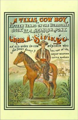 A Texas Cow Boy: Or Fifteen Years On The Hurricane Deck Of A Spanish Pony
