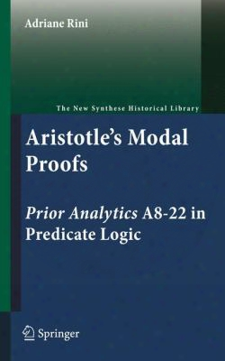 Aristotle's Modal Proofs: Prior Analytics A8-22 In Predicate Logic