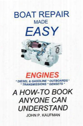 Boat Repair Made Easy - Engines