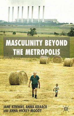 Masculinity Beyond The Metropolis