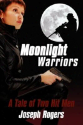 Moonlight Warriors: A Tale Of Two Hit Men