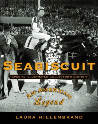 Seabiscuit: Special Illustrated Collector's Edition: An American Legend