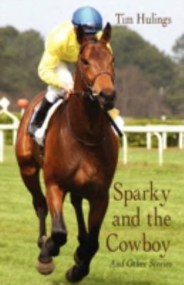 Sparky And The Cowboy: And Other Stories
