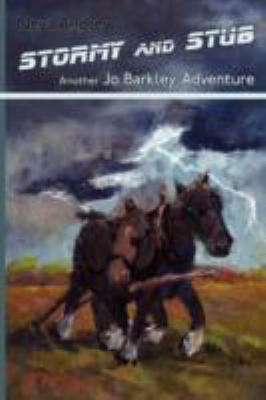 Stormy And Stub: Another Jo Barkley Adventure