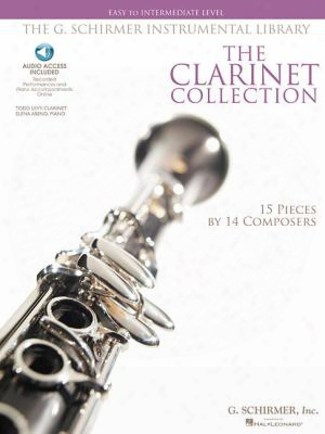 The Clarinet Collection: 15 Pieces By 14 Composers: Easy To Intermediate Level [with Cd]
