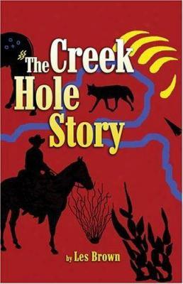 The Creek Hole Story